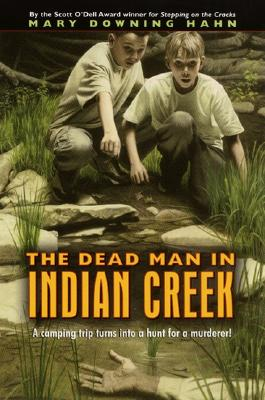 Dead Man in Indian Creek By Hahn, Mary Downing